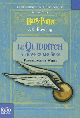 Le Quidditch à travers les âges (French Edition)