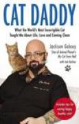 Download Cat Daddy: What the World's Most Incorrigible Cat Taught Me About Life, Love, and Coming Cl ean books