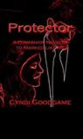 Protector (Marked Like Me, #1.5)