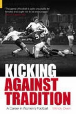 Reading books Kicking Against Tradition: A Career in Woman's Football