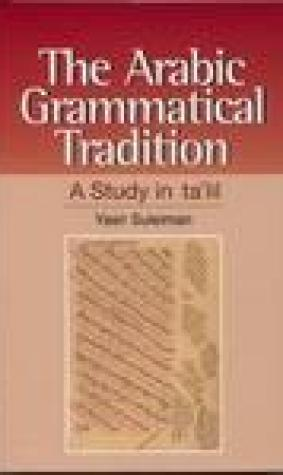 The Arabic Grammatical Tradition: A Study Intaclil