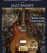 Constructing Walking Jazz Bass Lines Book IV - Building a 12 Key Facility for the Jazz Bassist: Book & MP3 Playalong Bass Tab Edition
