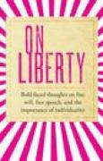 Download On Liberty: Bold-Faced Thoughts on Free Will, Free Speech, and the Importance of Individuality pdf / epub books