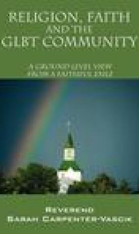 Religion, Faith and the Glbt Community: A Ground Level View from a Faithful Exile