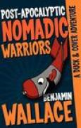 Download Post-Apocalyptic Nomadic Warriors: A Duck & Cover Adventure pdf / epub books