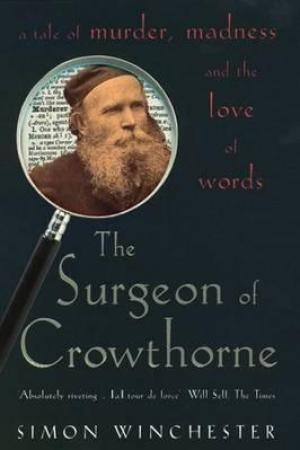 Reading books The Surgeon of Crowthorne: a tale of murder, madness & the love of words