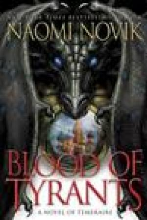read online Blood of Tyrants (Temeraire, #8)