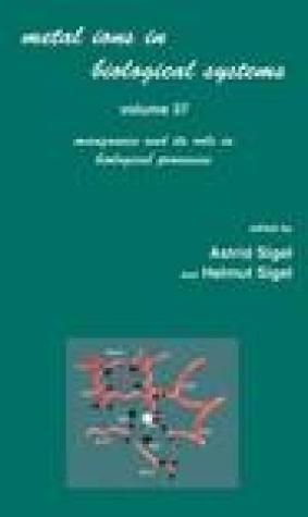 Metal Ions in Biological Systems, Volume 37: Manganese and Its Role in Biological Processes