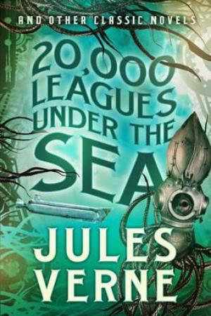 read online 20,000 Leagues Under the Sea and other Classic Novels