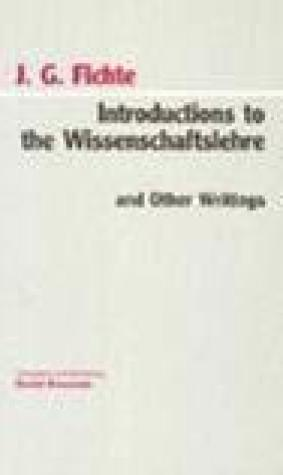 Introductions to the Wissenschaftslehre and Other Writings, 1797-00