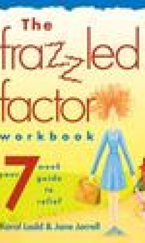 The Frazzled Factor Workbook: Relief for Working Moms