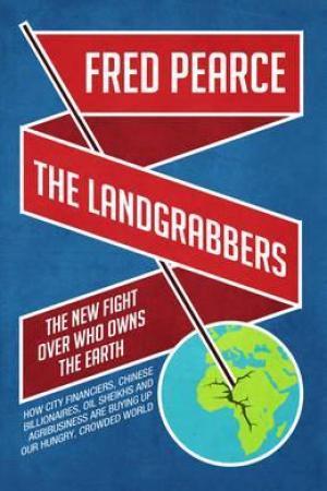 Reading books The Landgrabbers: The New Fight Over Who Owns The Earth
