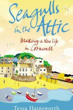 read online Seagulls in the Attic: Making a New Life in Cornwall