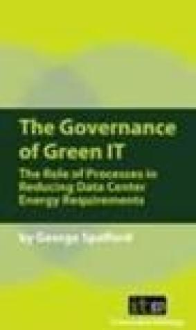 The Governance Of Green It: The Role Of Processes In Reducing Data Center Energy Requirements