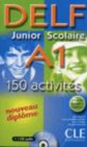 Delf Junior Scolaire A1 150 Activites With Cd