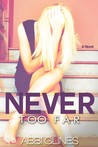 Download Never Too Far (Rosemary Beach, #2; Too Far, #2)