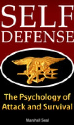 Self Defense: The Psychology of Attack and Survival