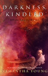 Darkness, Kindled (Fire Spirits, #4)
