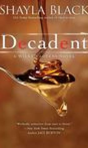 Decadent (Wicked Lovers #2)