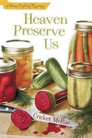 Reading books Heaven Preserve Us (Home Crafting Mystery, #2)