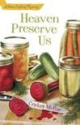 Download Heaven Preserve Us (Home Crafting Mystery, #2) pdf / epub books