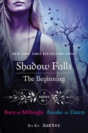 Reading books The Beginning: Born at Midnight and Awake at Dawn (Shadow Falls, #1-2)