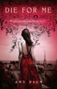 Download Die for Me (Revenants, #1) books