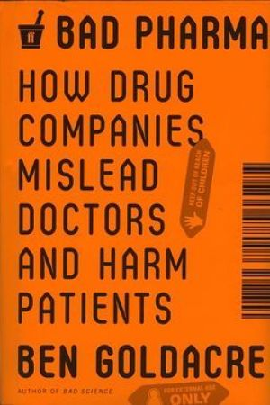 Reading books Bad Pharma: How Drug Companies Mislead Doctors and Harm Patients