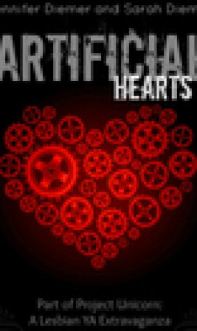 Artificial Hearts: A Lesbian YA Short Story Collection
