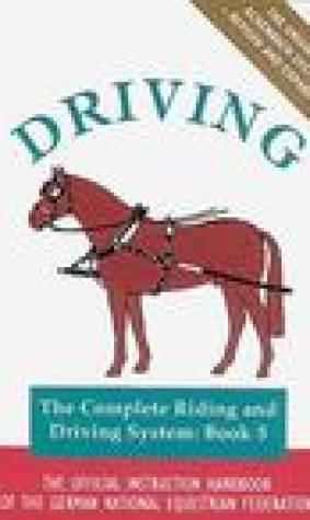 Driving: The Official Instruction Handbook of the German National Equestrian Federation