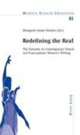 Redefining the Real: The Fantastic in Contemporary French and Francophone Women's Writing