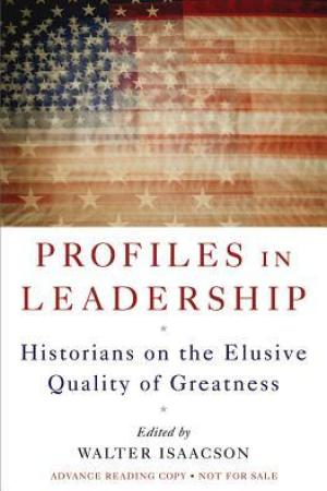 Reading books Profiles in Leadership: Historians on the Elusive Quality of Greatness