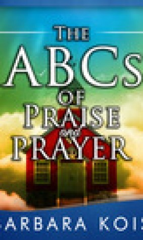 The ABCs of Praise and Prayer