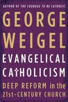 Evangelical Catholicism: Deep Reform in the 21st-Century Church
