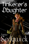 Download The Tinkerer's Daughter (The Tinkerer's Daughter, #1)