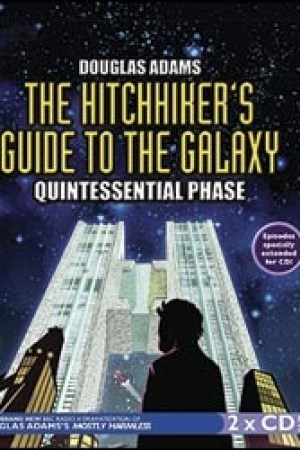 The Hitchhiker's Guide to the Galaxy: Quintessential Phase (Hitchhiker's Guide: Radio Play, #5)