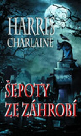 epoty ze zhrob (Harper Connelly Mysteries, #1)