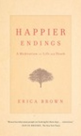 Happier Endings: A Meditation On Life And Death