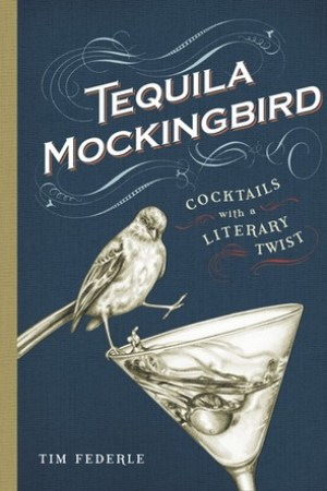 Reading books Tequila Mockingbird: Cocktails with a Literary Twist