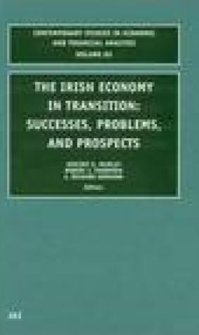 The Irish Economy in Transition: Success, Problems, and Prospects (Contemporary Studies in Economic and Financial Analysis, V. 85) (Contemporary Studies in Economic and Financial Analysis, V. 85)