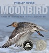 Moonbird: A Year on the Wind with the Great Survivor B95