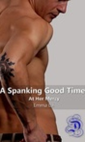 A Spanking Good Time: At Her Mercy