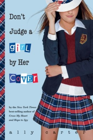 Reading books Don't Judge a Girl by Her Cover (Gallagher Girls, #3)
