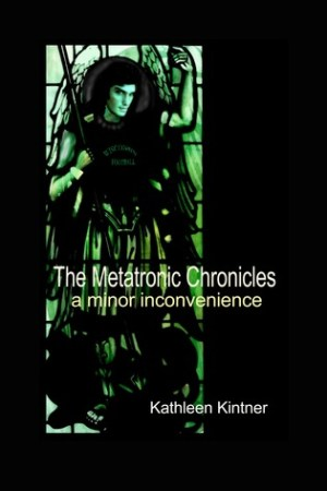 read online The Metatronic Chronicles: Book I: a Minor Inconvenience
