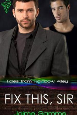 Reading books Fix This, Sir (Tales from Rainbow Alley, #3)