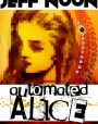 Automated Alice (Vurt #3)