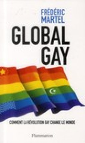 Global Gay : Comment la rvolution gay change le monde