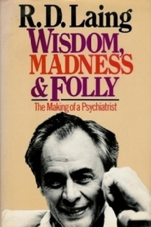 Reading books Wisdom, Madness and Folly: The Making of a Psychiatrist 1927-57