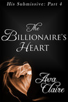 The Billionaire's Heart (His Submissive, #4)