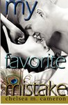 Download My Favorite Mistake (My Favorite Mistake, #1)